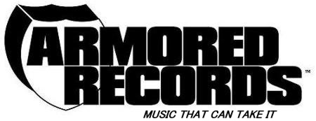 ARMORED RECORDS - MUSIC THAT CAN TAKE IT